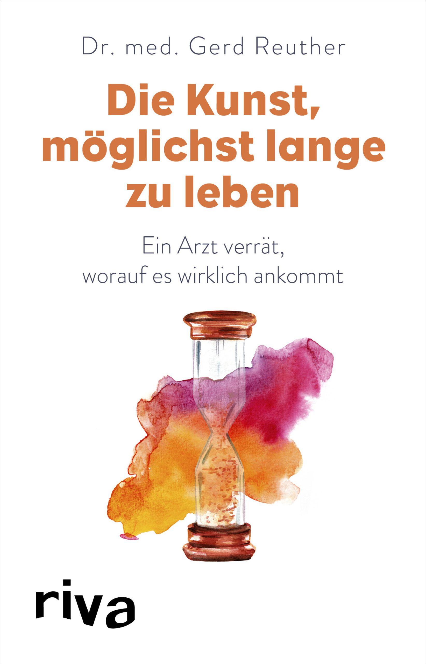 Die Kunst, möglichst lange zu leben von Reuther, Gerd: Die wissenscha