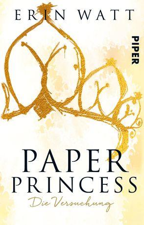 Paper Princess von Kubis,  Lene, Watt,  Erin