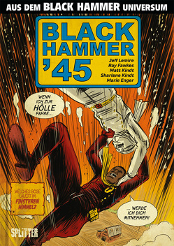 Black Hammer '45 von Fawkes,  Ray, Kindt,  Matt, Lemire,  Jeff