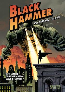 Black Hammer. Band 1 von Lemire,  Jeff, Ormston,  Dean