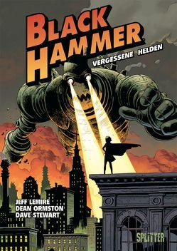 Black Hammer. Band 1 von Lemire,  Jeff, Ormston,  Dean