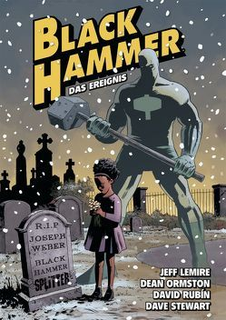 Black Hammer. Band 2 von Lemire,  Jeff, Ormston,  Dean