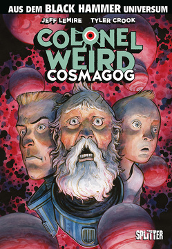 Black Hammer: Colonel Weird – Cosmagog von Crook,  Tyler, Lemire,  Jeff