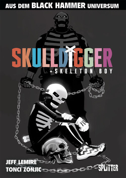 Black Hammer: Skulldigger & Skeleton Boy von Lemire,  Jeff, Zonjić,  Tonči