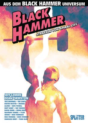 Black Hammer: Straßen von Spiral City von Lemire,  Jeff, Ormston,  Dean
