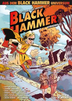 Black Hammer: Visions. Band 1 von Christmas,  Johnnie, Johns,  Geoff, Kolins,  Scott, Kotz,  Dean, Olortegui,  Diego, Oswalt,  Patton, Tamaki,  Mariko, Zdarsky,  Chip