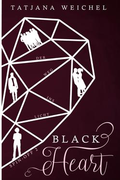 Black Heart. Der Weg ins Licht von Tatjana,  Weichel