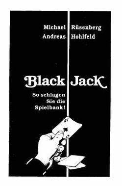 Black Jack. So schlagen Sie die Spielbank! von Hohlfeld,  Andreas, Rüsenberg,  Michael