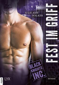 Black Knights Inc. – Fest im Griff von Krug,  Michael, Walker,  Julie Ann