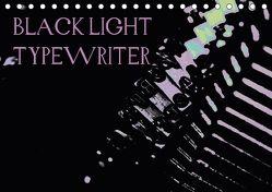 BLACK LIGHT TYPEWRITER (Tischkalender 2018 DIN A5 quer) von r.gue.,  k.A.