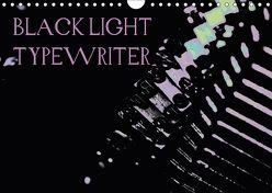 BLACK LIGHT TYPEWRITER (Wandkalender 2018 DIN A4 quer) von r.gue.,  k.A.