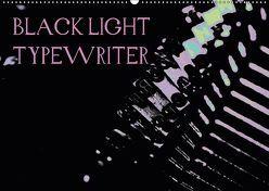BLACK LIGHT TYPEWRITER (Wandkalender 2019 DIN A2 quer)