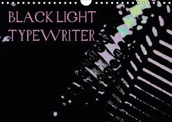 BLACK LIGHT TYPEWRITER (Wandkalender 2019 DIN A4 quer)