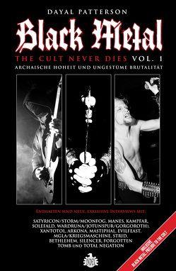 Black Metal: The Cult Never Dies Vol. 1 von Patterson,  Dayal, Schiffmann,  Andreas