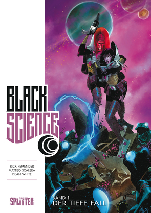 Black Science Band 1: Der tiefe Fall von Remender,  Rick, Scalera,  Matteo, White,  Dean