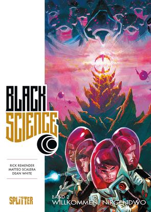 Black Science Band 2: Willkommen, nirgendwo von Remender,  Rick, Scalera,  Matteo, White,  Dean