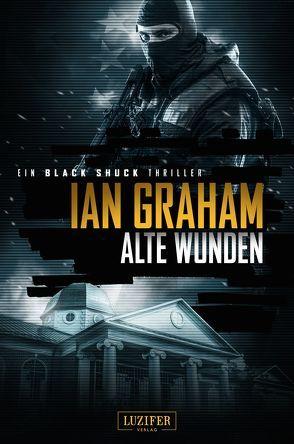 Black Shuck: Alte Wunden von Graham,  Ian, Schiffmann,  Andreas