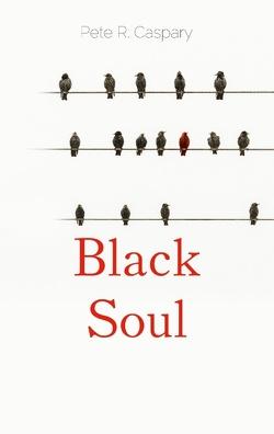 Black Soul von Caspary,  Pete R.