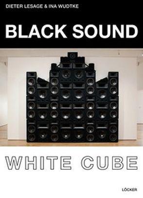 Black Sound White Cube von Lesage,  Dieter, Wudtke,  Ina