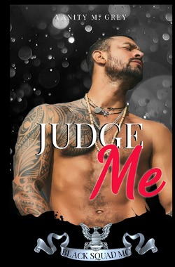 Black Squad MC Biker-Romance / Judge Me von Grey,  Vanity M.