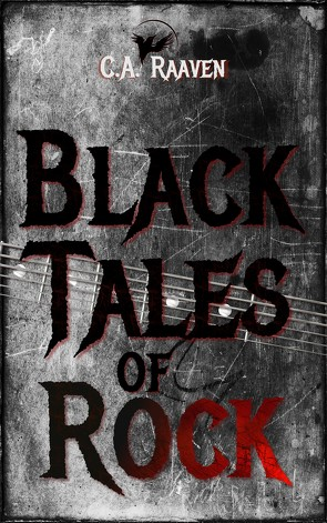 Black Tales of Rock von Raaven,  C.A.