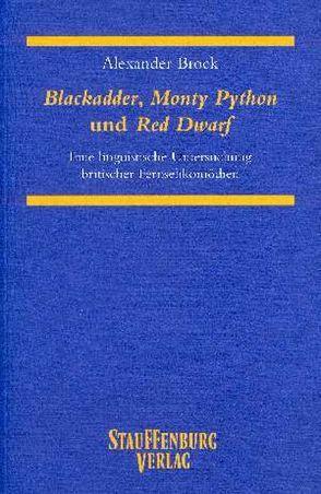 Blackadder, Monty Python und Red Dwarf von Brock,  Alexander