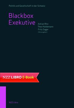 Blackbox Exekutive von Haldemann,  Theo, Ritz,  Adrian, Sager,  Fritz