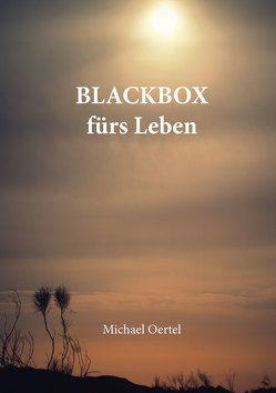 BLACKBOX fürs Leben von Oertel,  Michael