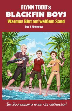 Blackfin Boys – Warmes Blut auf weißem Sand von Todd,  Flynn
