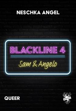 Blackline 4: Sam & Angelo von Angel,  Neschka