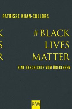 #BlackLivesMatter von bandele,  asha, Khan-Cullors,  Patrisse, Zeltner,  Henriette