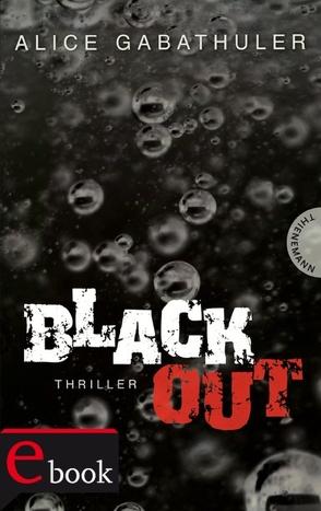Blackout von Gabathuler,  Alice, Thalmann,  Isabel