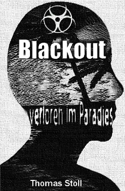 Blackout – verloren im Paradies von Stoll,  Thomas