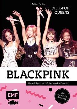 Blackpink – Die K-Pop-Queens von Besley,  Adrian, Strohbach,  Julia