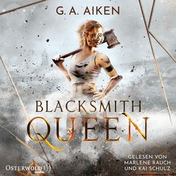 Blacksmith Queen (Blacksmith Queen 1) von Aiken,  G. A., Link,  Michaela, Rauch,  Marlene, Schulz,  Kai
