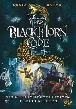 Der Blackthorn-Code – Das Geheimnis des letzten Tempelritters von Ernst,  Alexandra, Sands,  Kevin