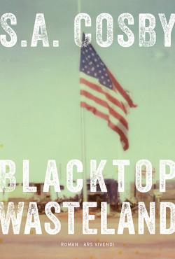 Blacktop Wasteland (eBook) von Bürger,  Jürgen, Cosby,  S. A.