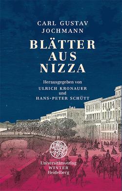 Blätter aus Nizza von Jochmann,  Carl Gustav, Kronauer,  Ulrich, Schütt,  Hans-Peter