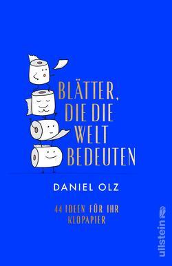 Blätter, die die Welt bedeuten von Olz,  Daniel