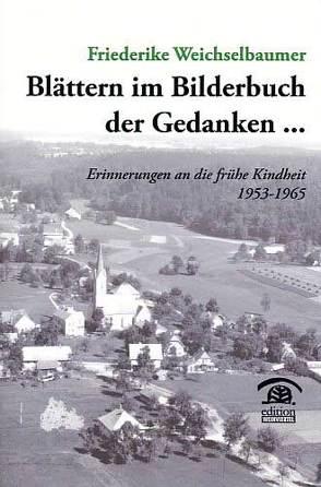 """""""Blättern im Bilderbuch der Gedanken"""" von Weichselbaumer,  Friederike"""