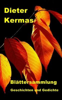 Blättersammlung von Kermas,  Dieter
