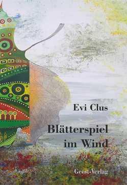 Blätterspiel im Wind von Clus,  Evi