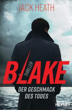 Blake – Der Geschmack des Todes von Heath,  Jack, Ruf,  Martin