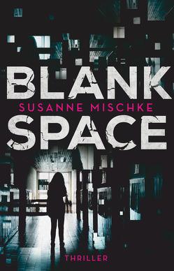 Blank Space von Mischke,  Susanne