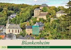 Blankenheim – Ein sehenswerter Ort in der Ahreifel (Wandkalender 2020 DIN A3 quer) von Klatt,  Arno