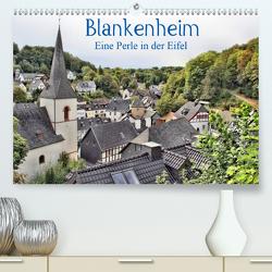 Blankenheim – Eine Perle in der Eifel (Premium, hochwertiger DIN A2 Wandkalender 2020, Kunstdruck in Hochglanz) von Klatt,  Arno