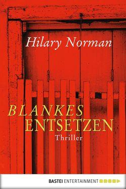 Blankes Entsetzen von Güth,  Bianca, Norman,  Hilary