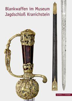 Blankwaffen im Museum Jagdschloß Kranichstein von Kessler,  Monika, Weitz,  Wolfgang, Westphal,  Herbert H.
