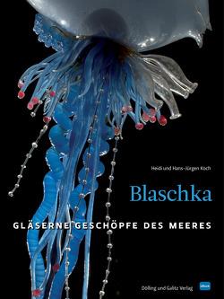 Blaschka (HD-Version) von Koch,  Hans J, Koch,  Heidi
