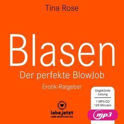 Blasen – Der perfekte Blowjob | Erotischer Hörbuch Ratgeber von Blum,  Veruschka, Rose,  Tina